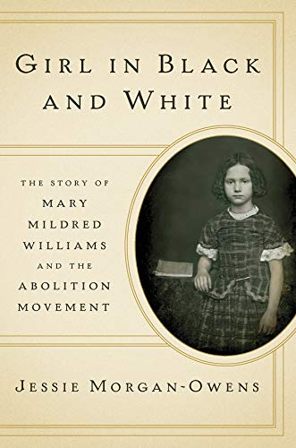 Girl in Black and White: The Story of Mary Mildred Williams and the Abolition Movement (English Edition)