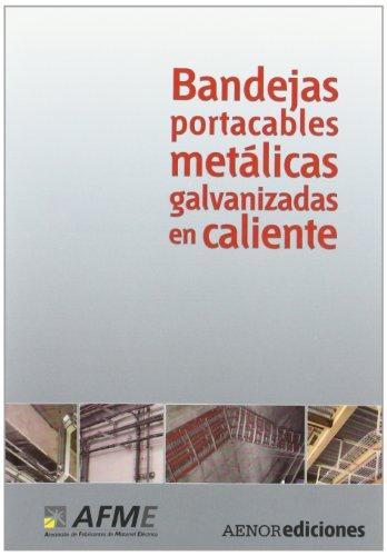Bandejas portacables metálicas galvanizadas en caliente por AFME (Asociación de fabricantes de material eléctrico)