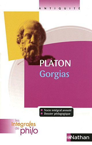 Intégrales de Philo - PLATON, Gorgias par Platon