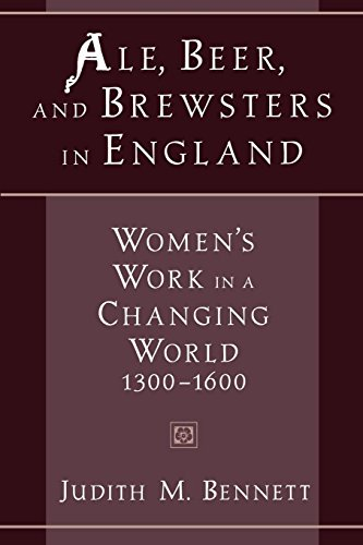 Ale, Beer and Brewsters in England: Women's Work in a Changing World, 1300-1600 por Judith M. Bennett