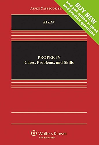 Property: Cases, Problems and Skills Practice [Connected Casebook] (Aspen Casebook) by Christine A. Klein (2016-02-29)