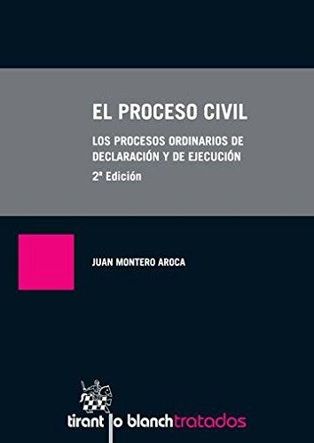 El Proceso Civil 2ª Edición 2016. Los Procesos Ordinarios De Declaración Y De Ejecución
