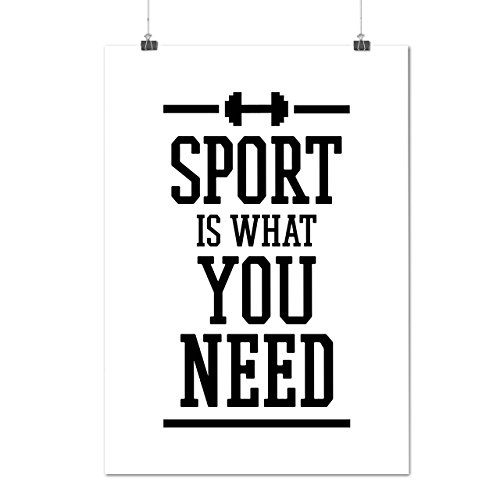 sport-need-workout-you-gym-fit-matte-glossy-poster-a3-42cm-x-30cm-wellcoda