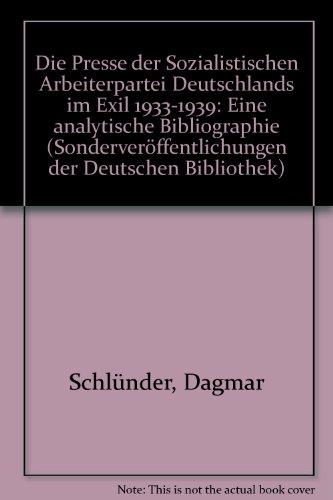 Die Presse der sozialistischen Arbeiterpartei im Exil 1933-1939: Eine analytische Bibliographie