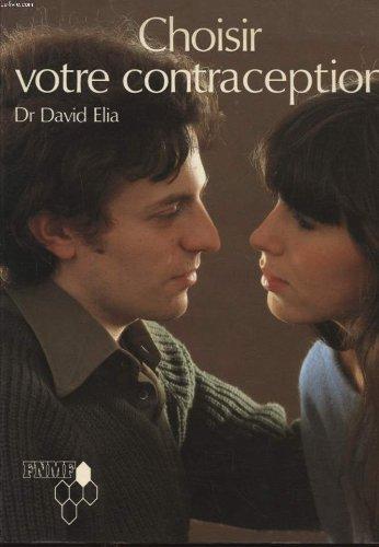 Choisir votre contraception. par DR DAVID ELIA