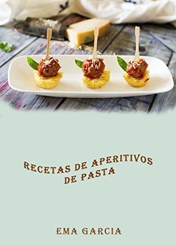 Recetas de aperitivos de pasta por Ema Garcia