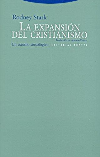 La expansión del cristianismo: Un estudio sociológico (Estructuras y Procesos. Religión) por Rodney Stark