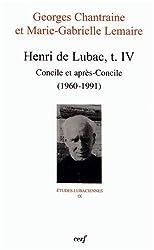 Henri de Lubac : Tome 4, Concile et après-Concile (1960-1991)