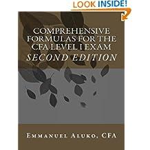 Comprehensive formulas for the CFA Level I Exam (CFA Exam Formulas Series Book 1)