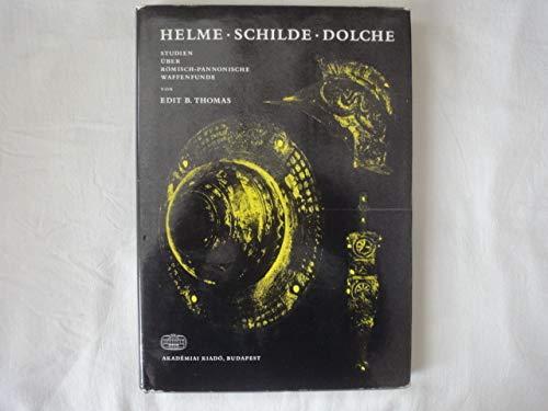 Helme Schilde Dolche. Studien Über Römisch-Pannonische Waffenfunde.
