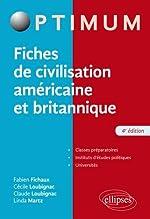 Fiches de civilisation américaine et britannique - 4e édition de Fabien Fichaux