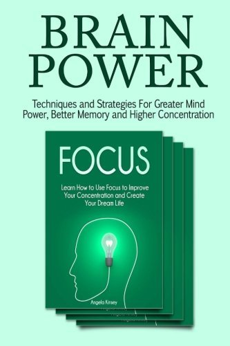 Brain Power: Techniques and Strategies For Greater Mind Power, Better Memory and Higher Concentration (brain training, focus, Millionaire Mindset, concentration) by Steven Brown (2016-04-05)