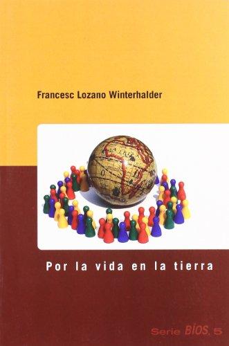 Por la vida en la tierra (Bíos) por Francesc Lozano Winterhalder