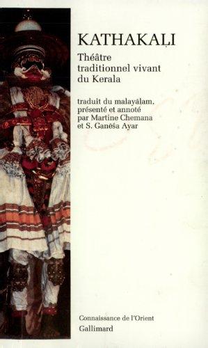 Kathakali. Thtre traditionnel vivant du Kerala