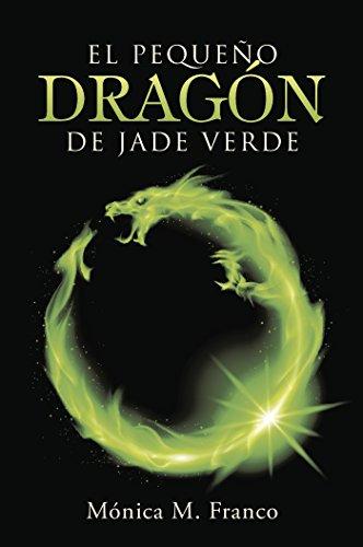 El pequeño dragón de jade verde por Mónica M. Franco