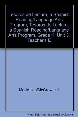 Tesoros de Lectura, a Spanish Reading/Language Arts Program, Grade K, Unit 3, Teacher's Edition (Elementary Reading Treasures) por Mcgraw-Hill Education