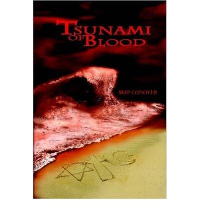 [(Tsunami of Blood)] [ By (author) Skip Conover ] [March, 2007] par Skip Conover