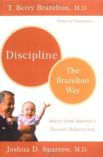 Discipline: The Brazelton Way by T. Berry Brazelton (2003-01-05)