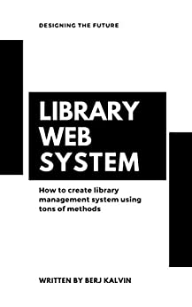 Building Library Management Web Base System (English Edition) par [Kalvin, Berj]