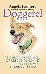 Doggerel: The Moving Memoir of Rescue Dogs and Their Second Lives, in Poetry and Prose