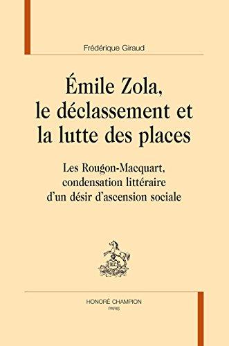Emile Zola, le Declassement et la Lutte des Places