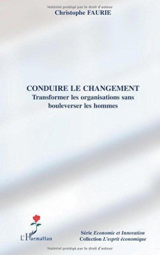 conduire-le-changement-transformer-les-organisations-sans-bouleverser-les-hommes
