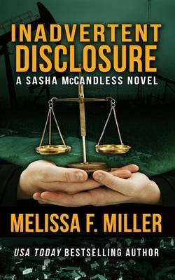 [(Inadvertent Disclosure : (Sasha McCandless Legal Thriller Series No. 2))] [By (author) Melissa F Miller] published on (February, 2012)