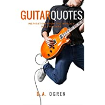 Guitar Quotes: Inspiration from the World's Best Players (English Edition)
