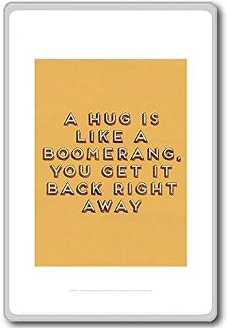 A Hug Is Like A Boomerang You Get It Back Right Away - Motivational Quotes Fridge Magnet - Aimant de réfrigérateur