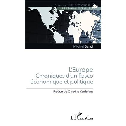 L'Europe: Chronique d'un fiasco économique et politique (L'esprit économique)