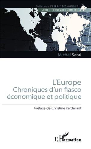L'Europe: Chronique d'un fiasco économique et politique par Michel Santi
