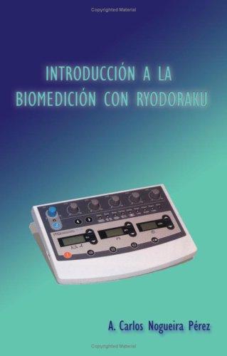 Introduccion A La Biomedicion Con Ryodoraku por A. Carlos Nogueira Perez