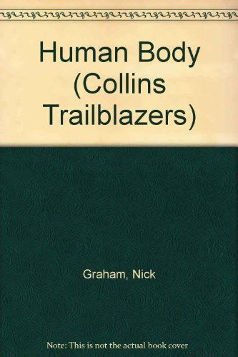 Human Body (Collins Trailblazers) by Nick Graham (1996-10-07)