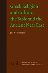 Greek Religion and Culture, the Bible and the Ancient Near East (Jerusalem Studies in Religion and Culture) by Emeritus Professor of Religious Studies Jan N Bremmer (2008-04-15)