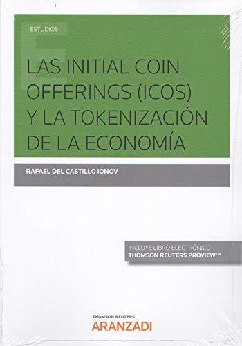 Las Initial Coin Offerings (ICOs) y la tokenización de la economía (Papel + e-book) (Monografía) por Rafael del Castillo Ionov