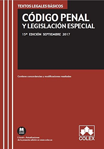 CÓDIGO PENAL Y LEGISLACIÓN ESPECIAL: Texto legal básico con concordancias y modificaciones resaltadas (TEXTOS LEGALES BÁSICOS)