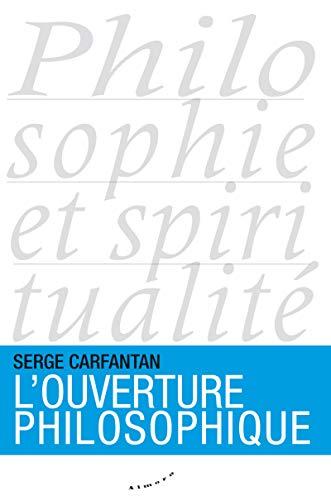 L'ouverture philosophique par Serge Carfantan