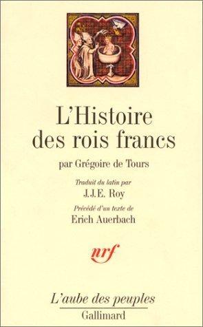 L'Histoire des rois francs de Grgoire de Tours.Saint (1990) Broch