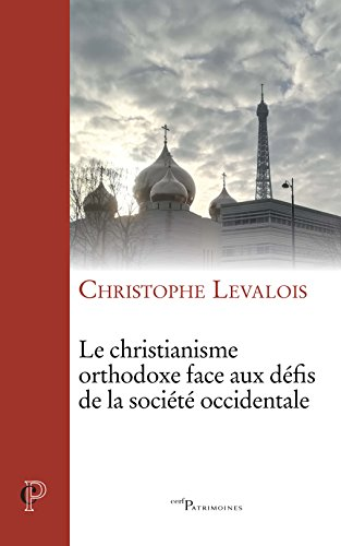 Le christianisme orthodoxe face aux défis de la société occidentale par