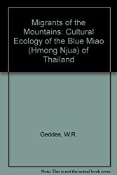 Migrants of the Mountains: Cultural Ecology of the Blue Miao (Hmong Njua) of Thailand