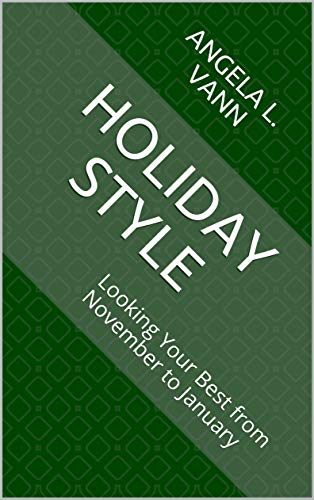Holiday Style: Looking Your Best from November to January (English Edition)