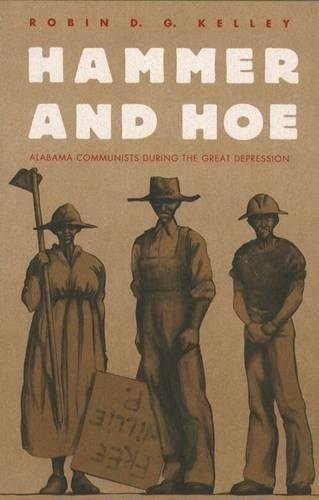 Hammer and Hoe: Alabama Communists During the Great Depression (The Fred W. Morrison Series in Southern Studies) por Robin D. G. Kelley