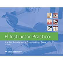 El Instructor Practico, 11a Edicion: Una Guia Ilustrada para la Presentacion de Casos