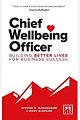 Chief Wellbeing Officer: Building better lives for business success Paperback