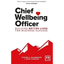 Chief Wellbeing Officer: Building better lives for business success