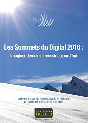 Les Sommets du Digital 2016: Imaginer demain et réussir aujourd'hui