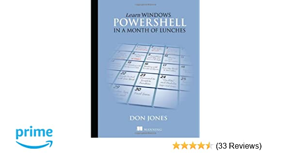 Learn windows powershell in a month of lunches amazon don learn windows powershell in a month of lunches amazon don jones 9781617290213 books fandeluxe Image collections