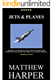 JETS & PLANES: Amazing Facts, Awesome Interactive Trivia, Cool Pictures & Fun Quiz for Kids - The BEST Book Strategy That Helps Guide Children to Learn ... The History of Travel (Did You Know 24)