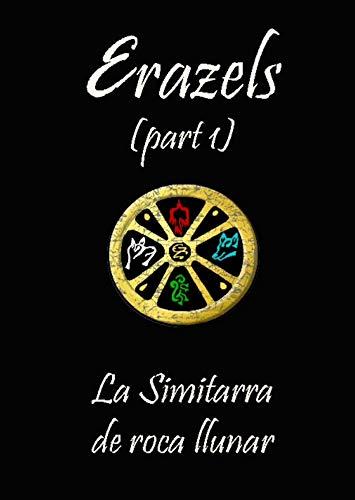 Erazels: La Simitarra de Roca Llunar (Catalan Edition) por Salva Rodriguez Ferri