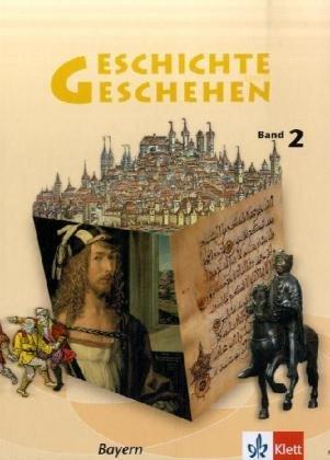 Geschichte und Geschehen 2. Ausgabe Bayern Gymnasium: Schülerbuch Klasse 7 (Geschichte und Geschehen. Sekundarstufe I)